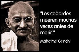 LOS COBARDES MUEREN MUCHAS VECES ANTES DE MORIR