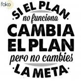 Si el plan no funciona cambia el plan